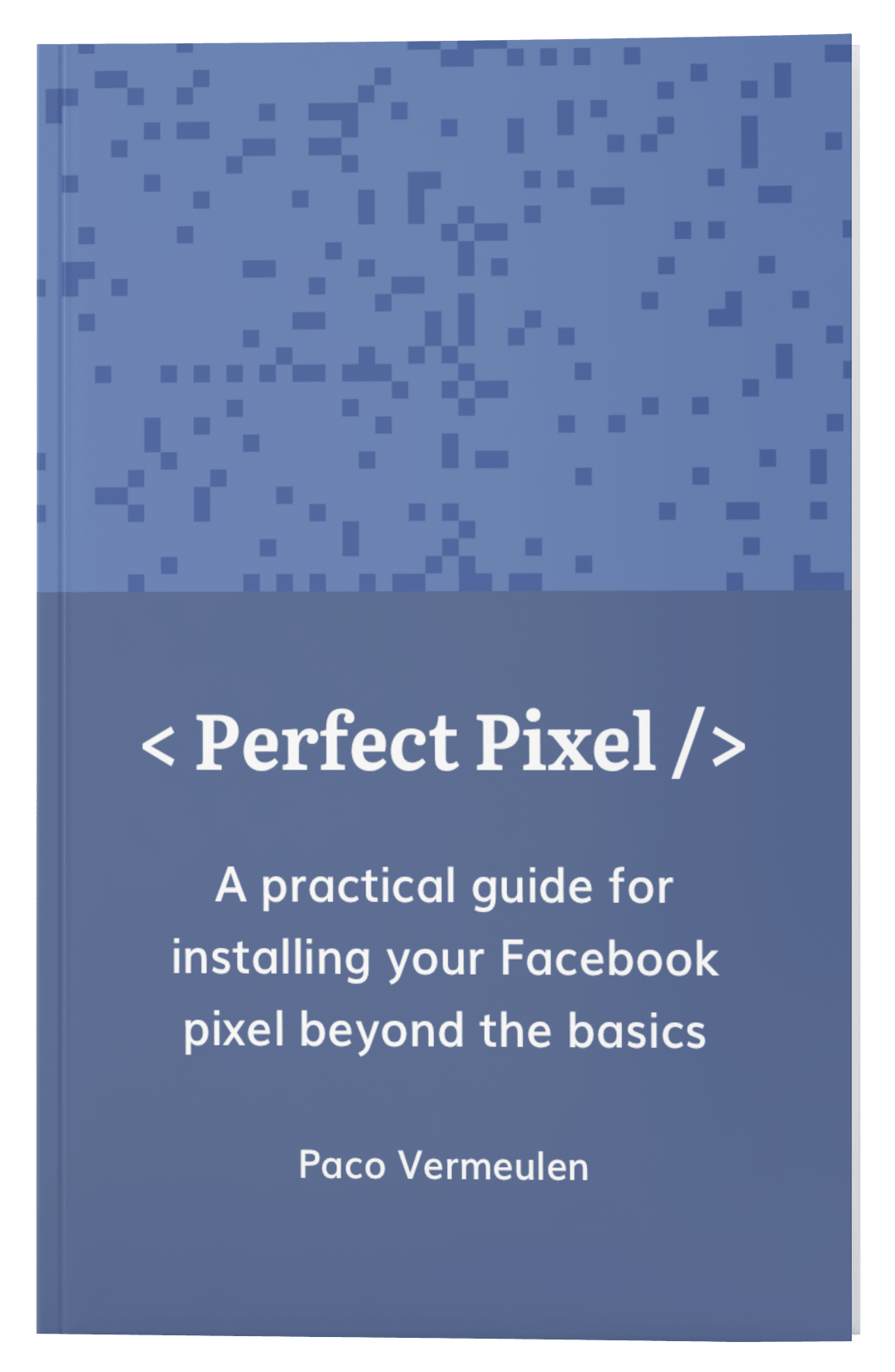 perfect facebook pixel guide